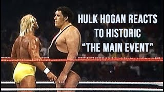 Hulk Hogan Reacts to Andre the Giant Match from 1988 - The Main Event