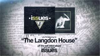 Watch Issues The Langdon House video