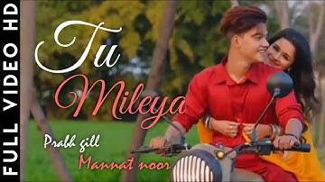 Mainu Is Janam Vich Tu Mileya   Tu Milya   Prabh Gill   Mannat noor   Riyaz   Avneet Kaur