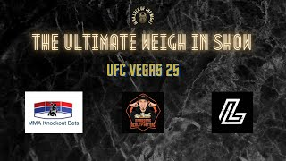 UFC Vegas 25 Predictions & Betting Tips | The Ultimate Weigh In Show | UFC Vegas 25 Odds