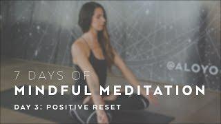 Positive Reset Meditation with Alissa Kepas - 7 Days of Mindful Meditation