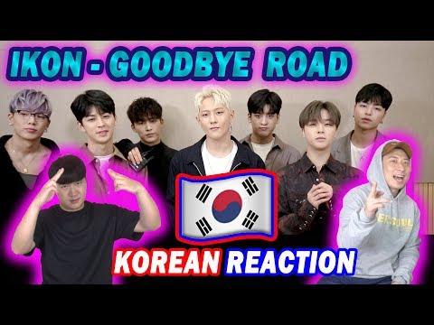 [ENG Sub]🔥🔥 KOREAN BOYS React To iKON - GOODBYE ROAD