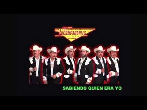 Los Incomparables de Tijuana Sabiendo Quien Era Yo