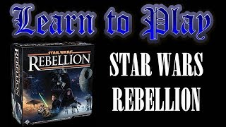Learn to Play: Star Wars Rebellion