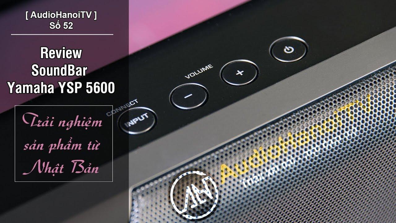 [AudioHanoiTV] Số 52: Review Loa SoundBar Yamaha YSP 5600