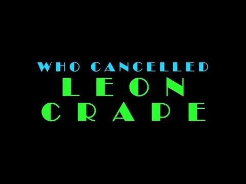 Who Cancelled Leon Crape
