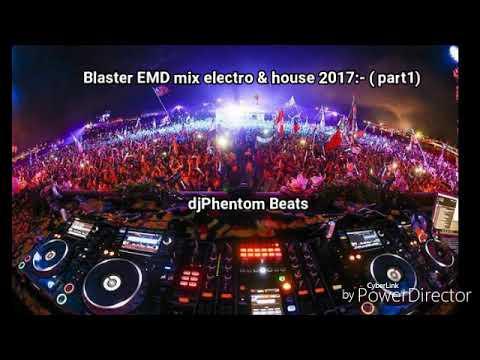 Blaster EMD electro & house mix 2017:-(part1)