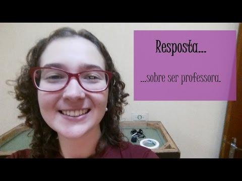 Resposta... sobre ser professora