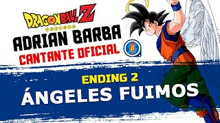 Dragon Ball Z - Ángeles Fuimos