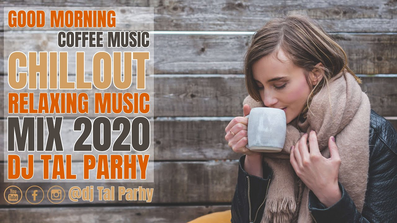 Download Chillout Lounge Relaxing Music 🌞🍁☕ | Morning Coffee Music 🌞🍁☕ | Beautiful Chill Mix by Tal Parhy #1