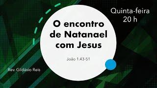 ENCONTRO DE NATANAEL COM JESUS