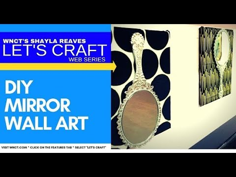 Let's Craft: DIY Mirror Wall Art