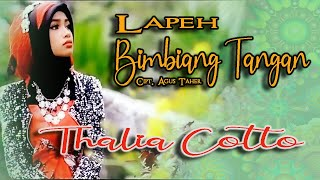 Kerennya THALIA COTTO dalam lagu: LAPEH BIMBIANG TANGAN