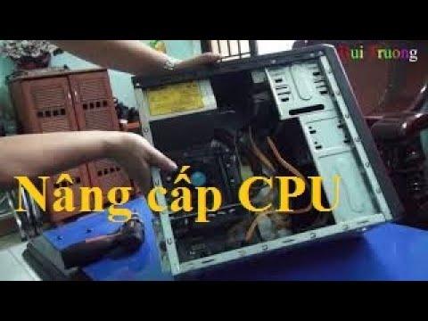 Hướng dẫn thay CPU / nâng cấp CPU máy tính