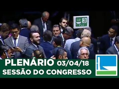 PLENÁRIO - Sessão do Congresso Nacional - 03/04/2018
