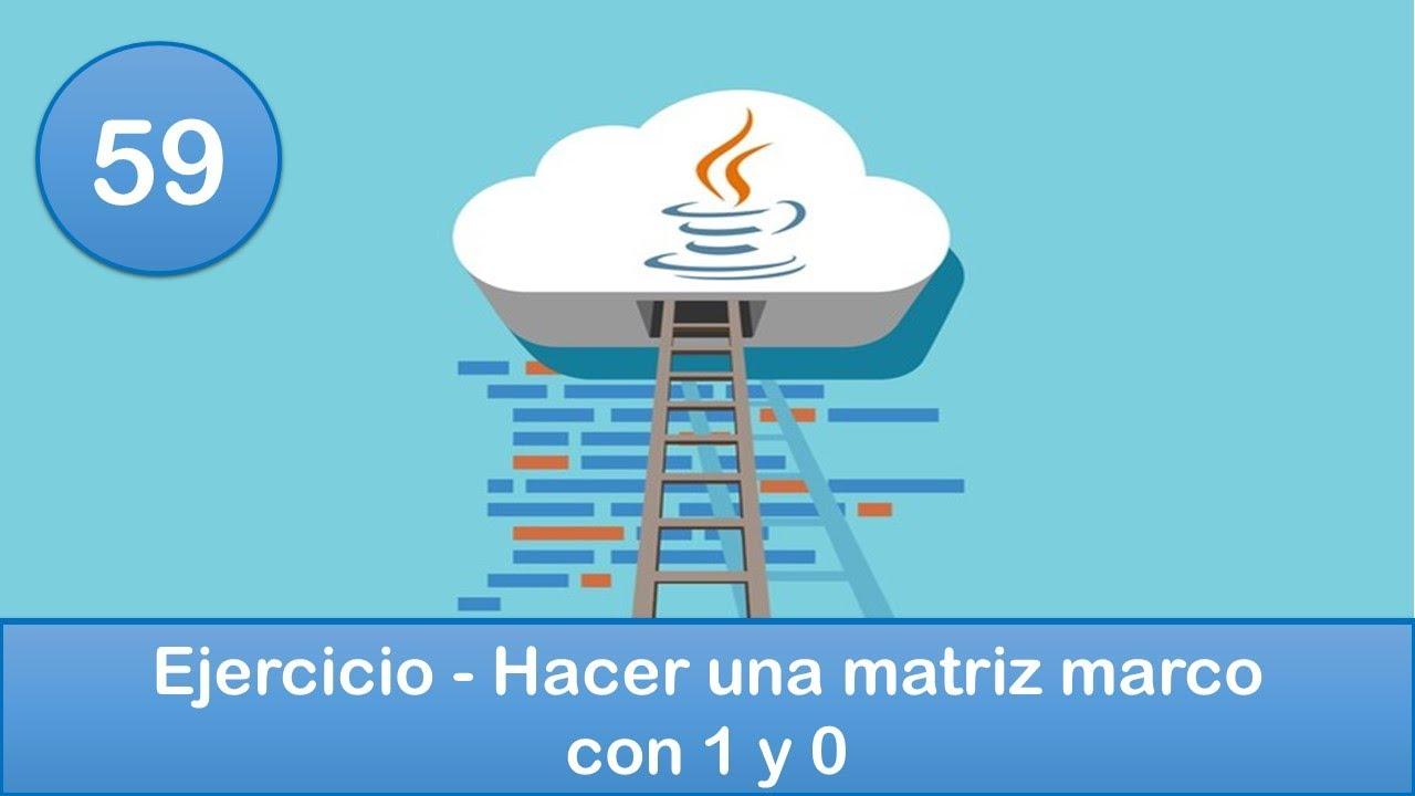59. Programación en Java    Matrices    Ejercicio - Hacer una matriz ...