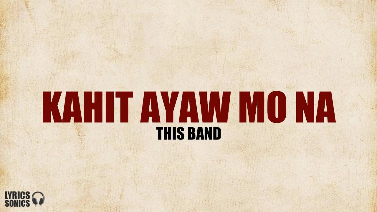 Download This Band - Kahit Ayaw Mo Na (Lyrics)