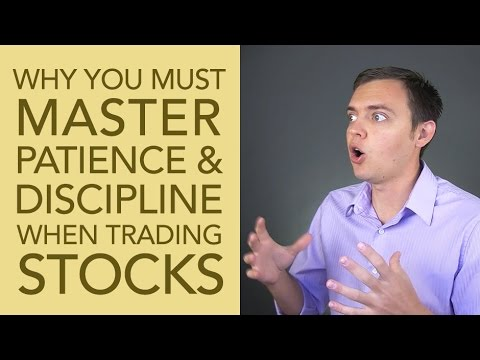 Why You MUST Master Patience & Discipline When Trading Stocks