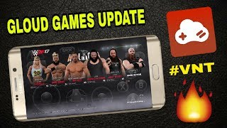 GLOUD GAMES 2018 UPDATED APP DOWNLOAD NOW PLAY WWE 2K17/18 FULL TIME
