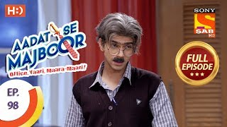 Aadat Se Majboor - Ep 98 - Full Episode - 15th February, 2018