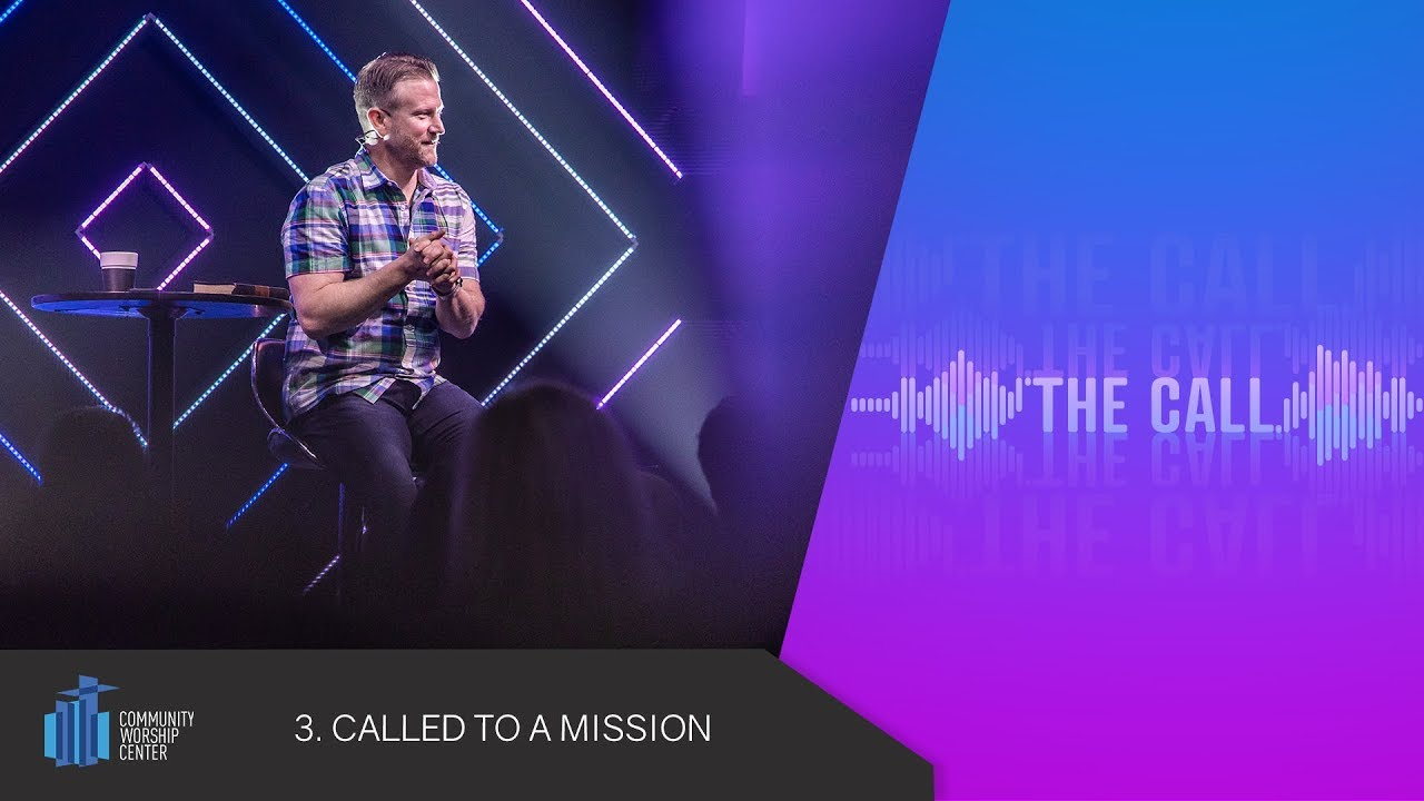 Called to a Mission | The Call | Pastor Keith Deal