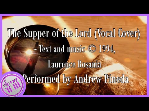 Supper of the Lord    Vocal Cover (with lyrics)