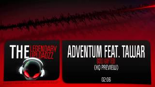 Adventum Feat. Tawar - God Gifted [HQ + HD PREVIEW]