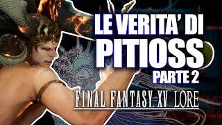 Le RIVELAZIONI di Pitioss: la verità dietro Final Fantasy XV (parte 2)
