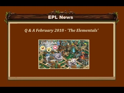 Q & A - The Elementals & other stuff - Feb 2018