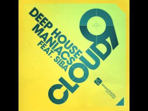 Deep House Maniacs feat. Siba - Cloud 9 (Original Mix - Radio Edit) - Deeper Shades Recordings