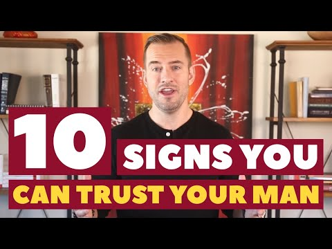 10 Signs You Can Trust Your Man | Dating Advice For Women By Mat Boggs