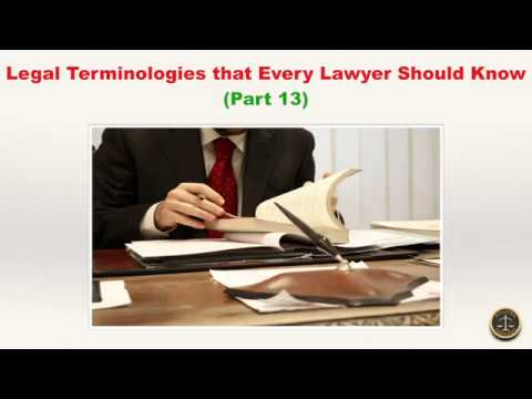 Legal Terminologies that Every Lawyer Should Know (Part 13)