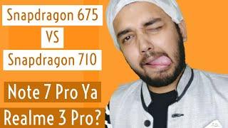 Qualcomm Snapdragon 675 VS Snapdragon 710 War Between Xiaomi Redmi Note 7 Pro VS Realme 3 Pro