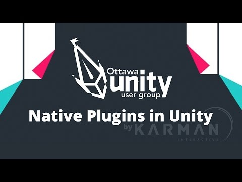 [OUUG] - Karman Interactive - Native Plugins In Unity