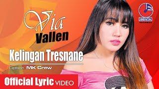 VIA VALLEN (OM. MALIKA) - KELINGAN TRESNANE  - Official Lyric Video