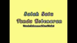 Salah Satu Tanda Kebenaran || Ustadz Muhammad Nuzul Dzikri Mp3