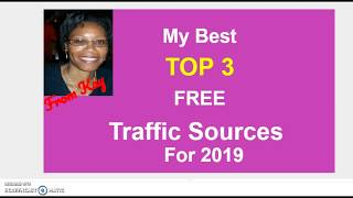 My Top  3 Best Free Traffic Sources in 2019