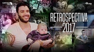 Gusttavo Lima - Retrospectiva 2017