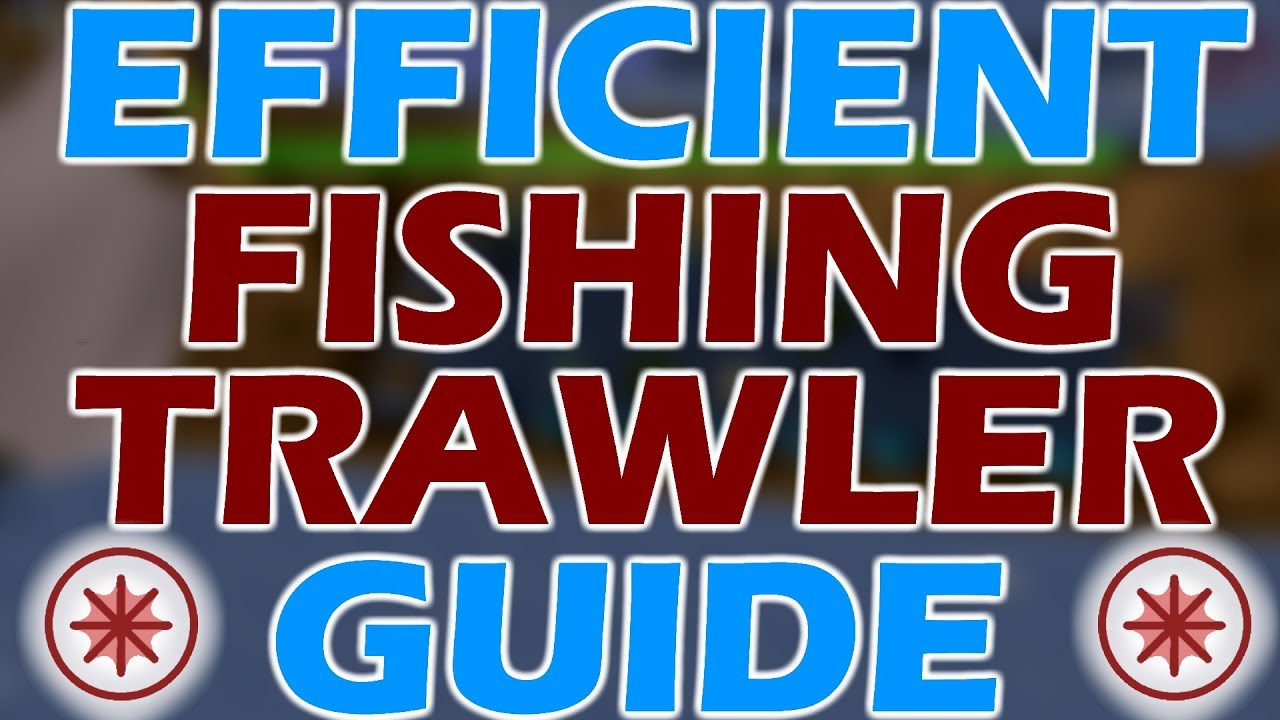[OSRS] EFFICIENT FISHING TRAWLER Minigame Guide | 2017 - YouTube