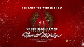 See Amidst The Winter's Snow (Hymn) - Henrie Mutuku