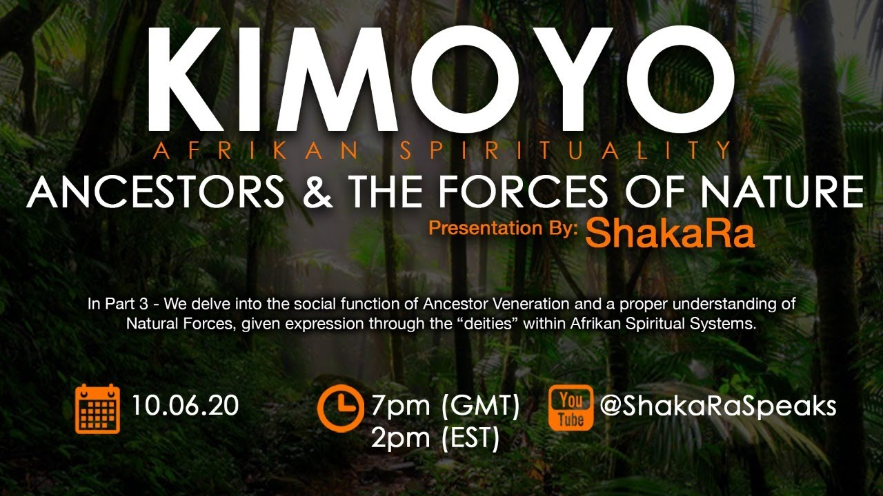 KIMOYO: Afrikan Spirituality, Ancestors & the Forces of Nature (pt3)