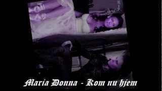 Maria Donna - Kom nu hjem (Red