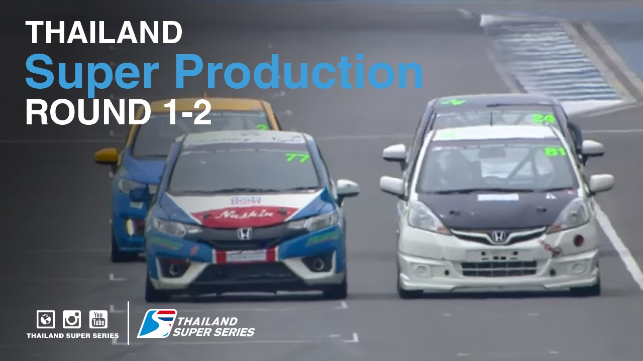 Thailand Super Production : TSS 2016- Round 1-2 | (SAT-21-May) | Chang International Circuit