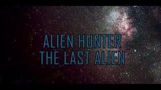 Alien Hunter The Last Alien Now In Production