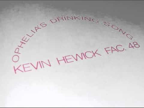 """Kevin Hewick - """"Ophelia's Drinking Song/Cathy Clown"""""""
