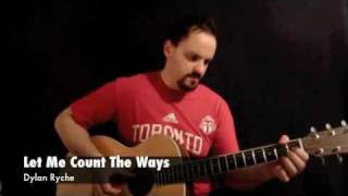 Dylan Ryche - Let Me Count The Ways (Fingerstyle Guitar)