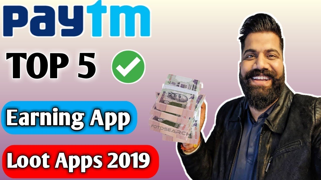 Paytm Top 5 Earning App 2019 May || Paytm Cash kaise Kamaye 2019