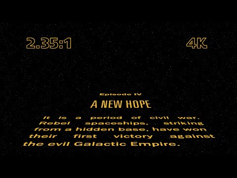 Star Wars: A New Hope Opening Crawl in 4K [2.35:1]