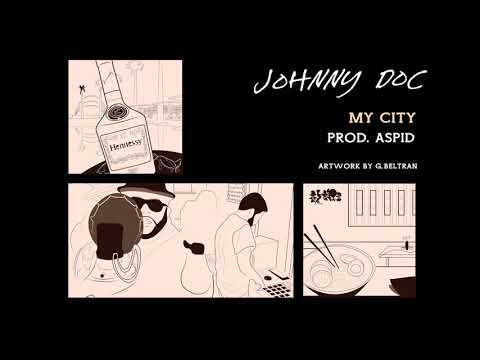 Johnny Doc - My city (Prod. Aspid)