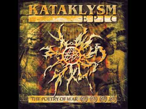 Kataklysm - Epic : The Poetry Of War (Full Album)